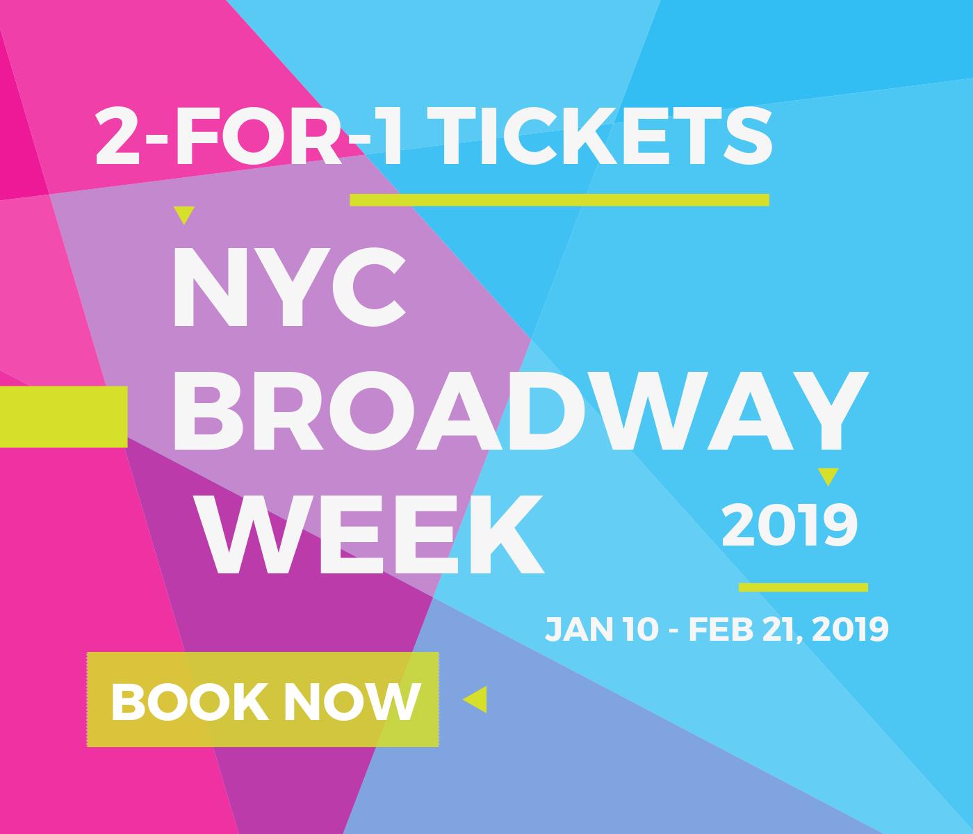 Broadway Week 2019
