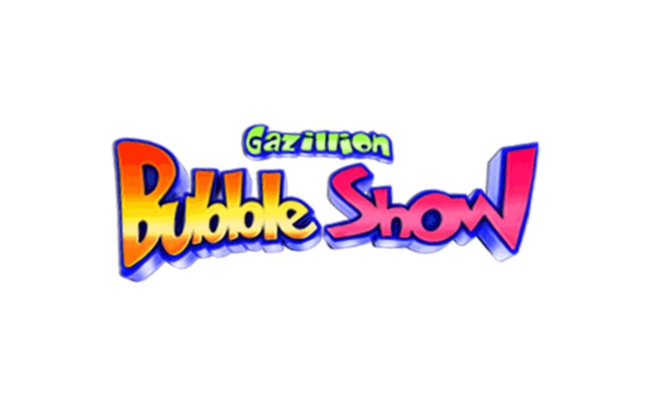 The Gazillion Bubble Show Show Cover Photo